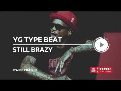 YG x Nipsey Hussle x The Game Type Beat 2017 - Still Brazy | West Coast Gangsta Instrumental