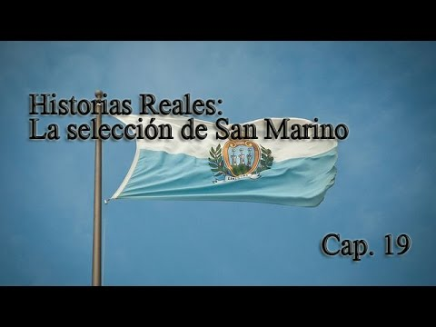 Historias Reales: La selección de San Marino