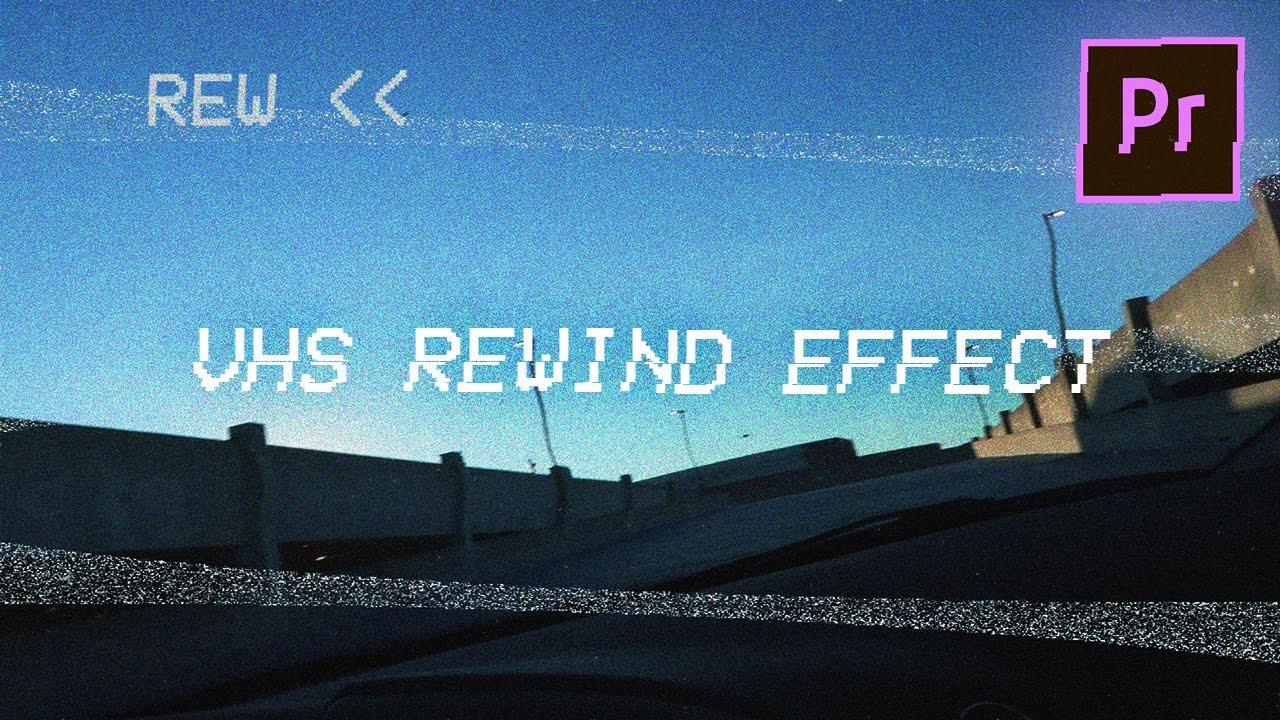 Vhs Glitch REWIND Video Effect (Adobe Premiere Pro CC 2017 Tutorial / How  to) (Vcr)