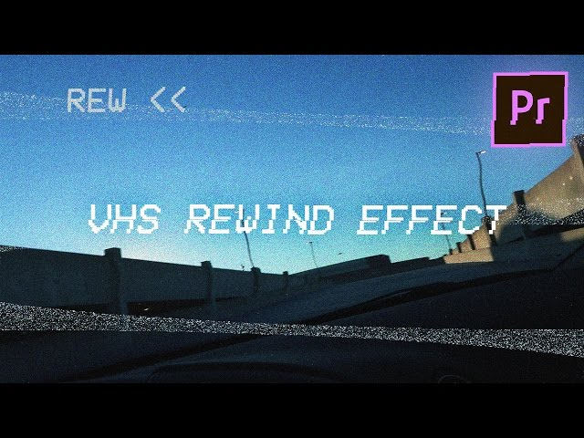 Vhs Glitch REWIND Video Effect (Adobe Premiere Pro CC 2017 Tutorial / How to) (Vcr)