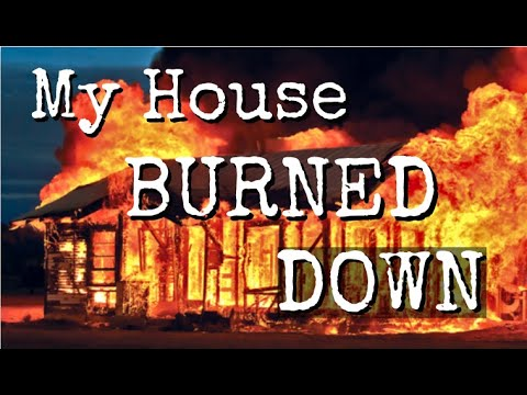 MY HOUSE BURNED DOWN! | Storytime