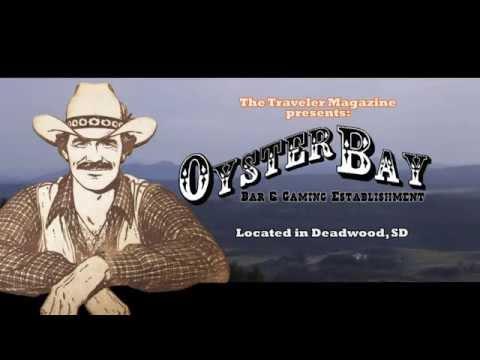 Oyster Bay Bar & Gaming Establishment | Deadwood, South Dakota