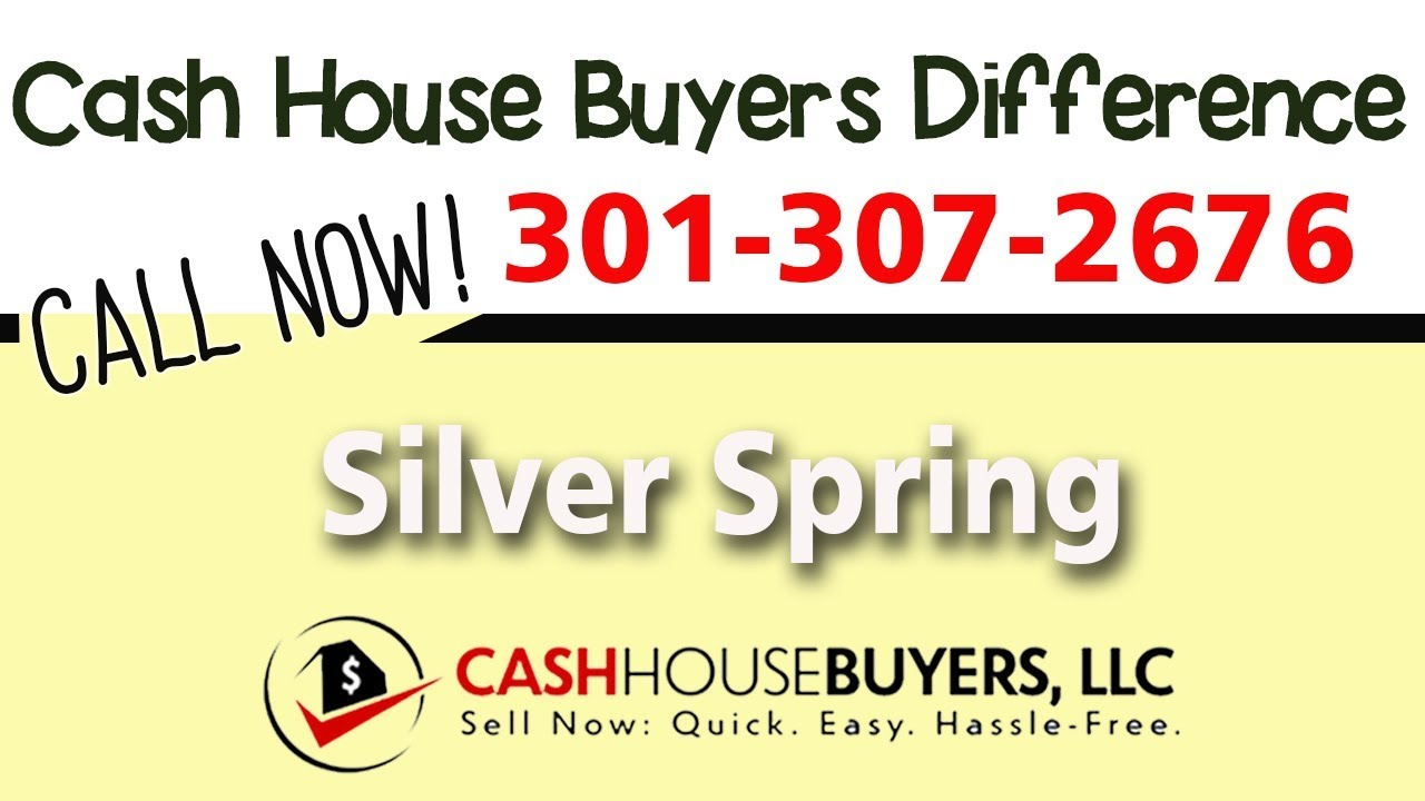 Cash House Buyers Difference in Silver Spring MD | Call 301 307 2676 | We Buy Houses Silver Sprin