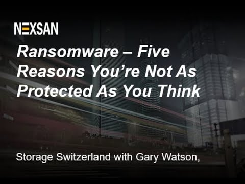 Ransomware - Five Reasons You're Not As Protected As You Think