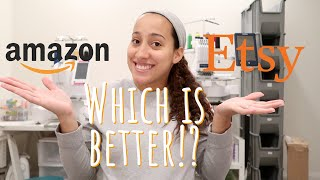 Selling on Amazon Handmade VS Etsy! Which Makes the Most Money!??