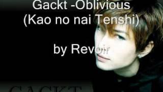 Gackt Cover - Oblivious (Kao no nai Tenshi) by me