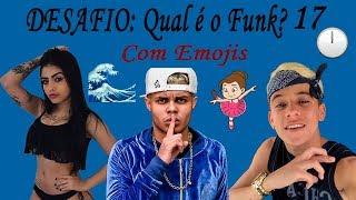 DESAFIO: Qual é o Funk? Com Emojis Parte 17 (MC Lan, MC Mirella, MC Pedrinho, ...)