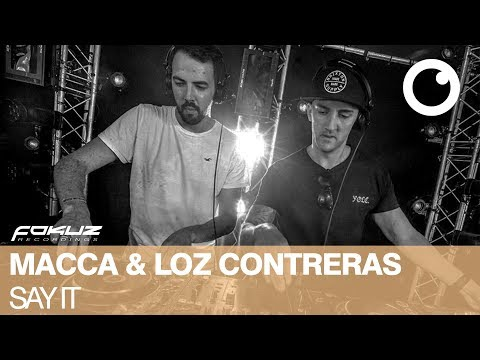 Macca & Loz Contreras - Say It [Fokuz Recordings]