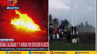 66 Dead, 76 Injured | in Ruptured Pipeline Explosion | at Outside Mexico City