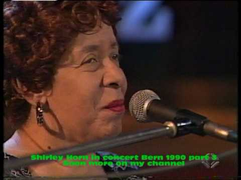 Shirley Horn in concert Bern 1990 part 3 Nice and Easy