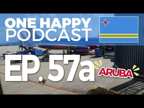 EP57A – Arrival Days 1 and 2 in Aruba July 2016   ONE HAPPY PODCAST