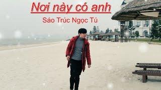 Nơi Này Có Anh | Full Rap - Ngọc Tú (Sáo Trúc)