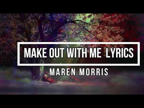 Make Out With Me (Lyrics) - Maren Morris (GIRL Album)