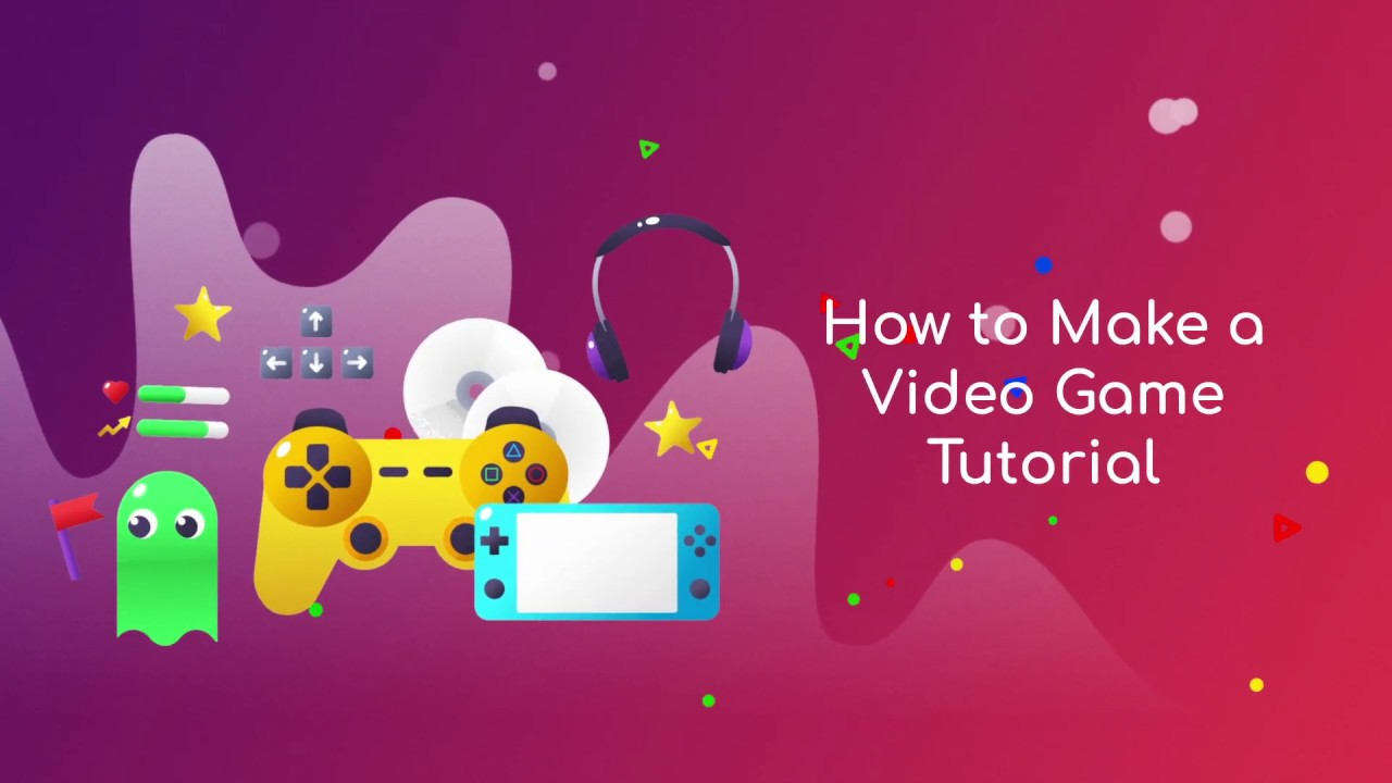 How to Make a Video Game Tutorial