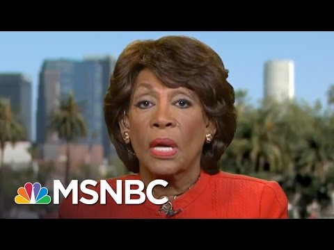 Maxine Waters: I Didn't Call For President Trump's Impeachment, But We Need Information | MSNBC