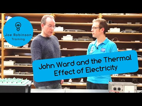 John Ward Explains One of the Three Effects of Electricity: Thermal