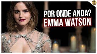 EMMA WATSON | Por onde Anda?