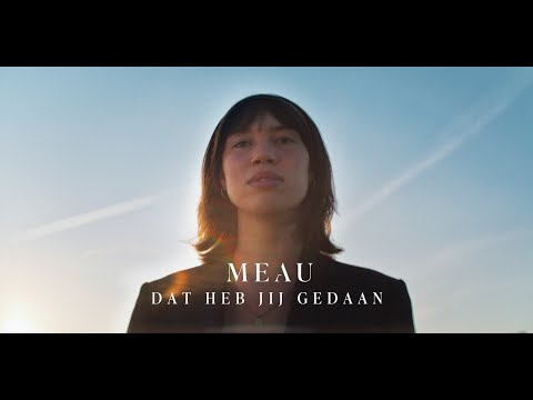 MEAU - Dat heb jij gedaan (Official video)