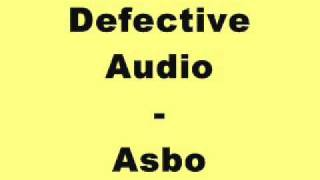 Defective Audio - Asbo