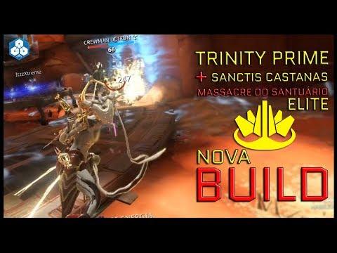 Warframe - NOVA BUILD - Trinity Prime e Sancti Castanas - Massacre do Santuário ELITE thumbnail