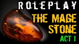 RPG: The Mage Stone - Act 1 - Pathfinder & Dungeons and Dragons Game
