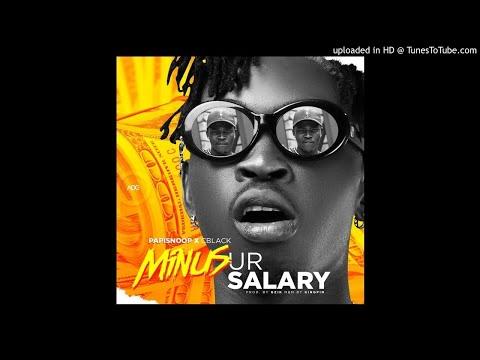 Papisnoop Ft C Blvck - Minus Ur Salary (Official Audio)