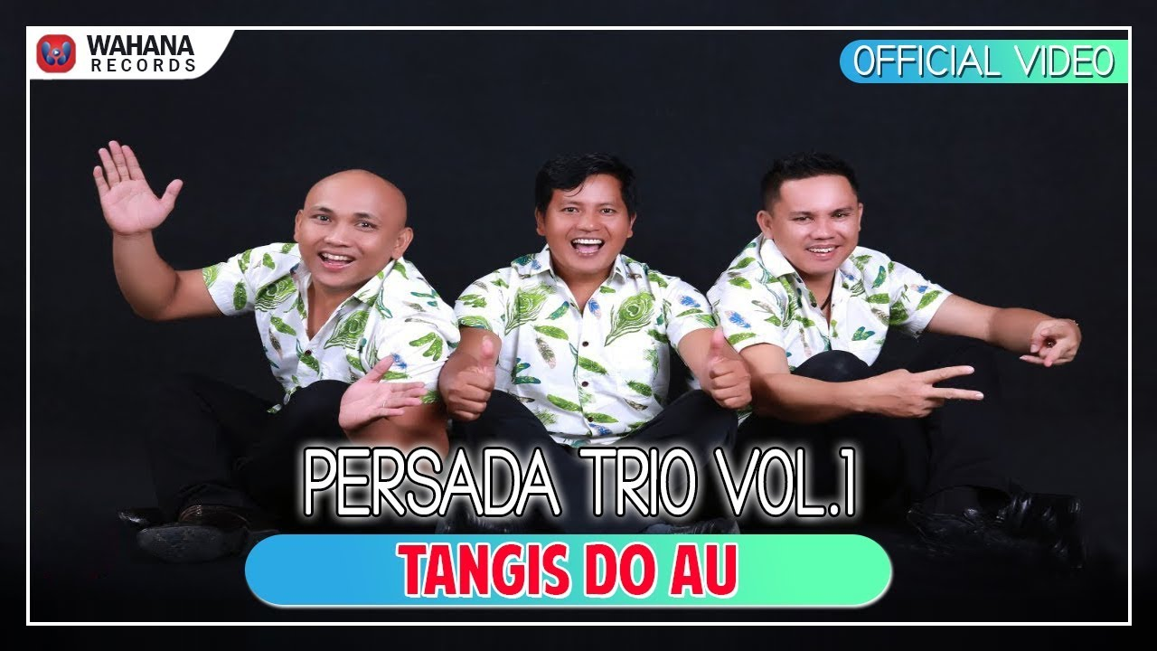 Persada Trio - Tangis Do Au