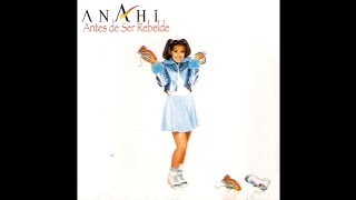 Anahí - Antes de Ser Rebelde (CD Completo)