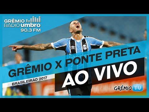 [AO VIVO] Grêmio 3x1 Ponte Preta (Brasileirão 2017) l GrêmioTV