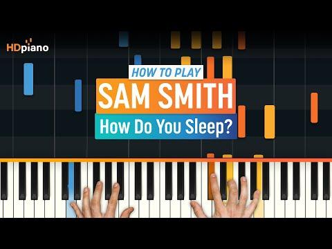 "How To Play ""How Do You Sleep?"" by Sam Smith | HDpiano (Part 1) Piano Tutorial"