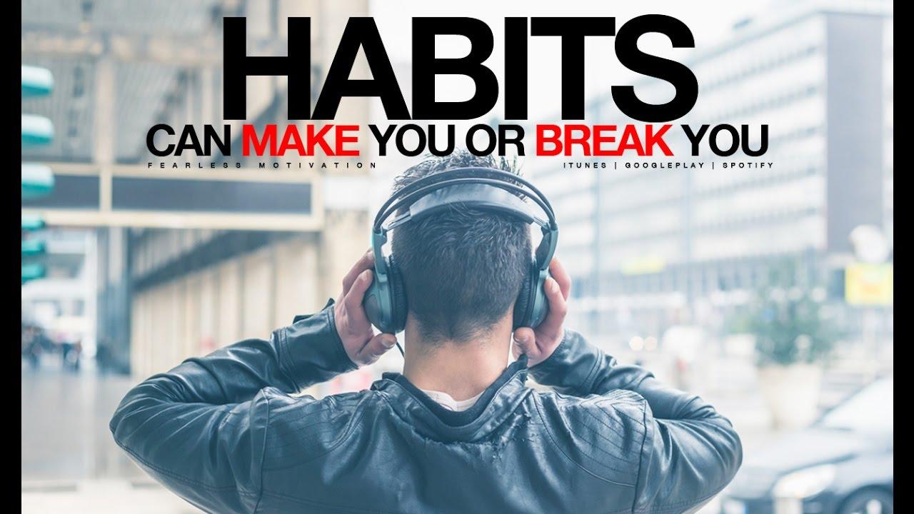 Habits Can MAKE You Or Break You - Entrepreneur Motivational Video