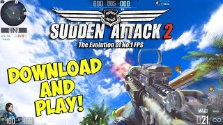 How To Download and Play Sudden Attack 2 - TUTORIAL (GAME SHUT DOWN)