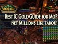 MoP: Net Millions Like Tarou - Best Gold Making Guide for Jewelcrafting! Ghost Iron vs. Trillium Ore