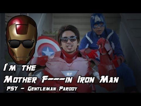 I'm The Mother F***in Iron Man (PSY - Gentleman Parody)