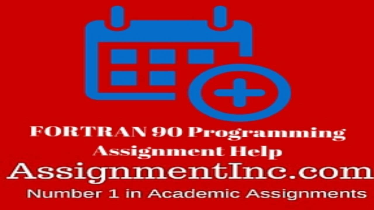 fortran programming assignment help fortran 90 programming assignment help