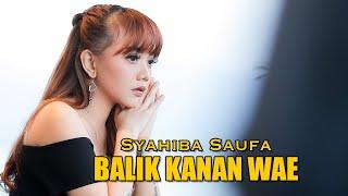Download Dj Balik Kanan Wae - Syahiba Saufa (Official Music Video)