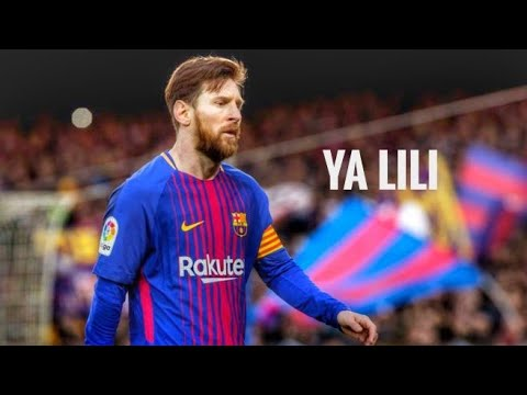 Lionel Messi Amazing Goals & Skills Ya LiLi 2018 1080p HD