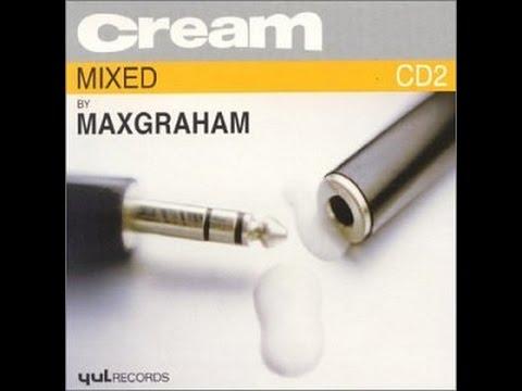 Cream CD 2 Mixed By Max Graham