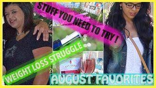 August Favorites | My Weight Struggle | Products that help me feel good without Makeup