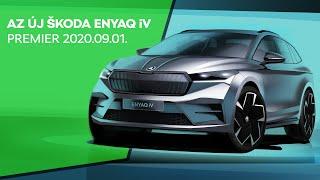 Az új ŠKODA ENYAQ iV // Premier 2020.09.01.