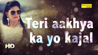 sapna-super-hit-song-teri-aakhya-ka-yo-kajal-lyrics---new-haryanvi-song-2018-sonotek