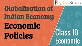 Class 10 Economics Globalization of Indian Economy - Economic Policies