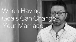 Having Goals In Marriage - Danny Gokey