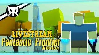 Let's Play Fantastic Frontier ▼ ROBLOX ▼ Livestream ▼