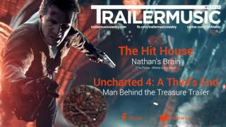 Uncharted 4 - Man Behind the Treasure Trailer Full Music (The Hit House - Nathan's Brain)