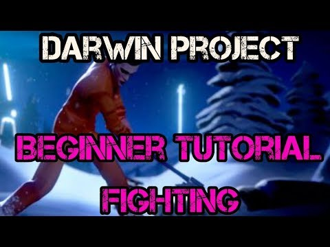 Darwin Project Beginner Tutorial - Fighting