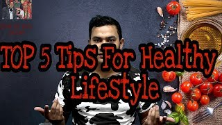 Top 5 Tip's For Healthy Lifestyle