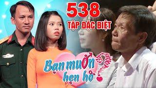 Bạn Muốn Hẹn Hò–Số Đặc Biệt | Tập 538 FULL| Trung úy U35 làm BA VỢ khóc nghẹn vì lời hứa với cô giáo