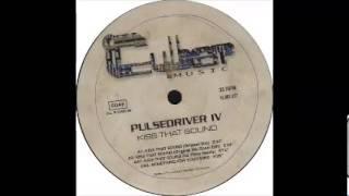PULSEDRIVER IV - KISS THAT SOUND (DJ TIBBY REMIX)