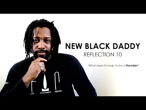 #NewBlackDaddy Diary 10: What does it mean to be a Provider?